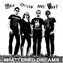 Shattered Dreams - Get Outta My Way