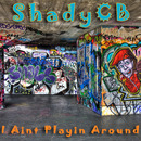ShadyCB - I Aint Playin Around