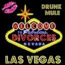 Drunk Mule - Las Vegas Divorces