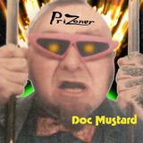 Doc Mustard - Prizoner
