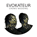 Evokateur - Crows' Wedding