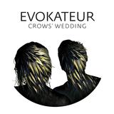 Crows' Wedding (Evokateur)