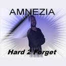 Amnezia Tha Kid - Hard 2 Forget