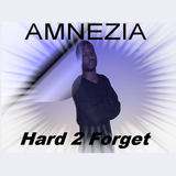 Amnezia Tha Kid - Hard 2 Forget
