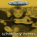 Worldview - Schoolboy Errors
