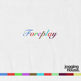 Jogging House - Foreplay