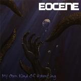 EOCENE - My Own Kind Of Haunting