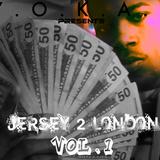 Yokas.B - Jersey 2 London Vol.1 Mixtape