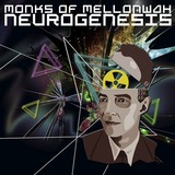 Monks of Mellonwah - Neurogenesis
