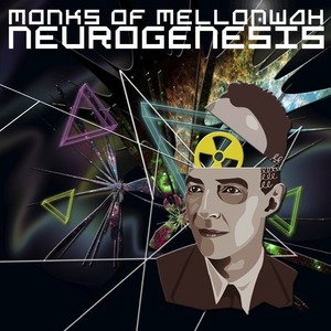 Monks of Mellonwah - Neurogenesis - Radio Edit