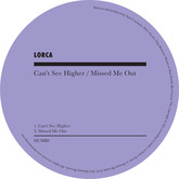 Can't See Higher / Missed Me (Lorca)