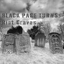 Black Page Turns - Riot Graves