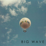 Big Wave - Another Year or Two E.P