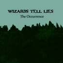 Wizards Tell Lies - The Occurrence Demos