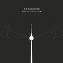The Dark Lights - The Boy Who Saw Through Walls