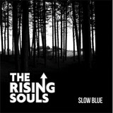 Sound Cafe Records - Slow Blue - The Rising Souls