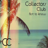 Collectors Club - First To Know