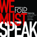 Fold - We Must Speak