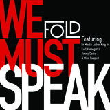 Fold - We Must Speak (feat. Dr Martin Luther King Jr)