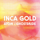 Inca Gold - Atom/Ghostbride
