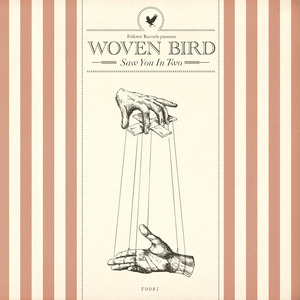 Woven Bird - Saw You In Two
