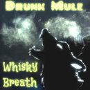 Drunk Mule - Whisky Breath