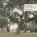 Hiatus - Change Up (feat. Smoke Feathers)