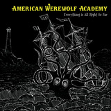 American Werewolf Academy - Everything Is Alright So Far