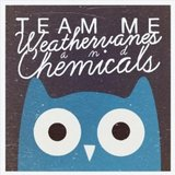 Team Me - Weathervanes & Chemicals