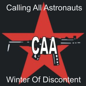 Calling All Astronauts - Winter Of Discontent