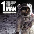 Brothers Grinn - 1 Dubstep For Man