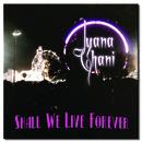 Juana Ghani - Shall We Live Forever