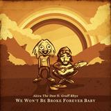 We Won't Be Broke Forever baby ft. Gruff Rhys (Akira The Don)