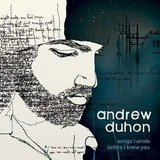 Songs I Wrote Before I Knew You (Andrew Duhon )