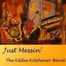 Eddie Kitchener & The Derivatives - Just Messin'