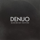 Denuo - Blood Red Sun/Heavy Eyes