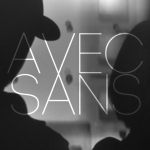 Avec Sans - Heartbreak Hi