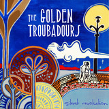 The Golden Troubadours - Silent Revolution