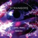 [Strangers] - [STRANGERS] SAFE / PAIN