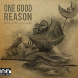 One Good Reason - Stories From A Small Town