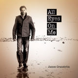 James Granstrom - All eyes on me