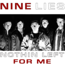 Nine Lies - Nothin Left For Me