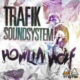 Trafik Soundsystem - Howlin' Wolf  (TRIPTIK)