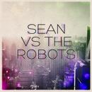Sean Vs The Robots - Sean Vs The Robots - EP
