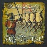 Kathleen Taylor - Defy The World