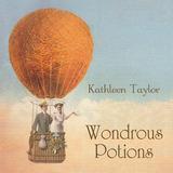 Kathleen Taylor - Wondrous Potions