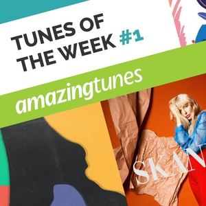 August Tunes of the Week #1