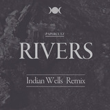 :PAPERCUTZ - Rivers (Indian Wells Remix)