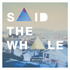 Said The Whale - Loveless