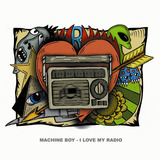 Machine Boy - I Love My Radio (Tiny Rockets Mix)